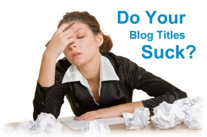 Revise your dull blog title to captivated one!