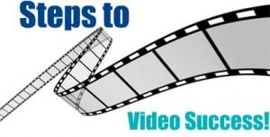 Lights, Camera, Action | Steps to Your Video Success