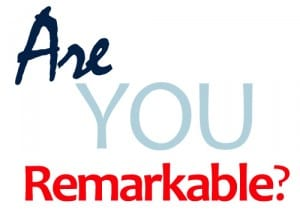 How Do You Define Being Remarkable