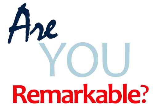 Are You Remarkable in Business