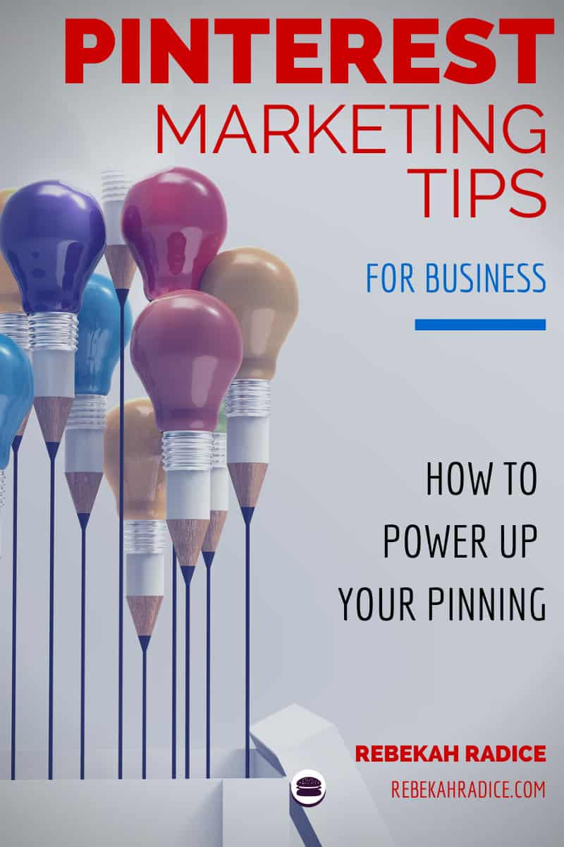 Pinterest Marketing Tips: How to Power Up Your Pinning