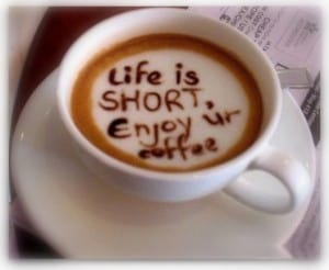 life is short enjoy coffee