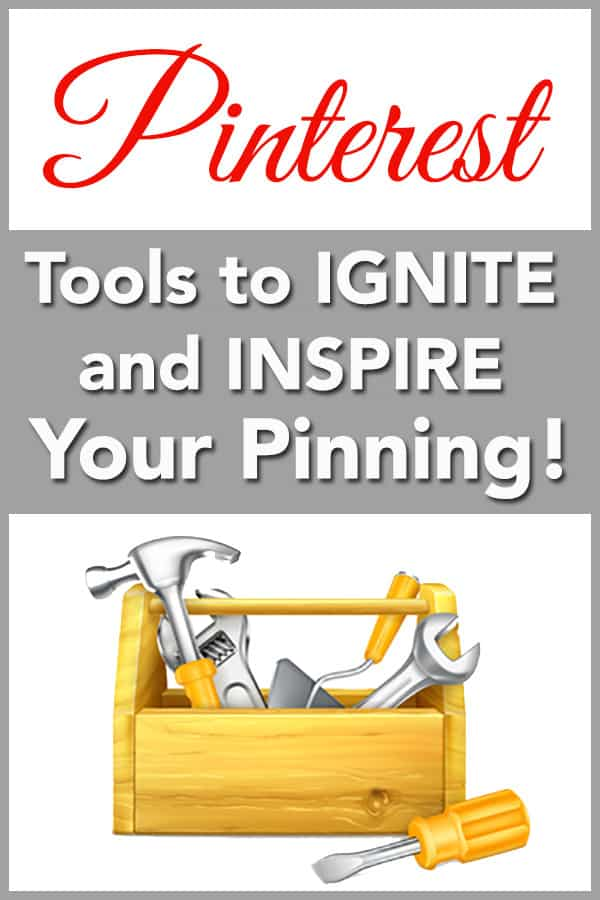 5 Pinterest Tools to Ignite and Inspire Your Pinning Efforts