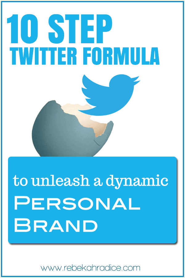 10 Step Twitter Formula to Unleash a Dynamic Personal Brand