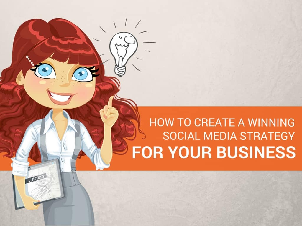 10 Steps to Creating a Winning Social Media Strategy