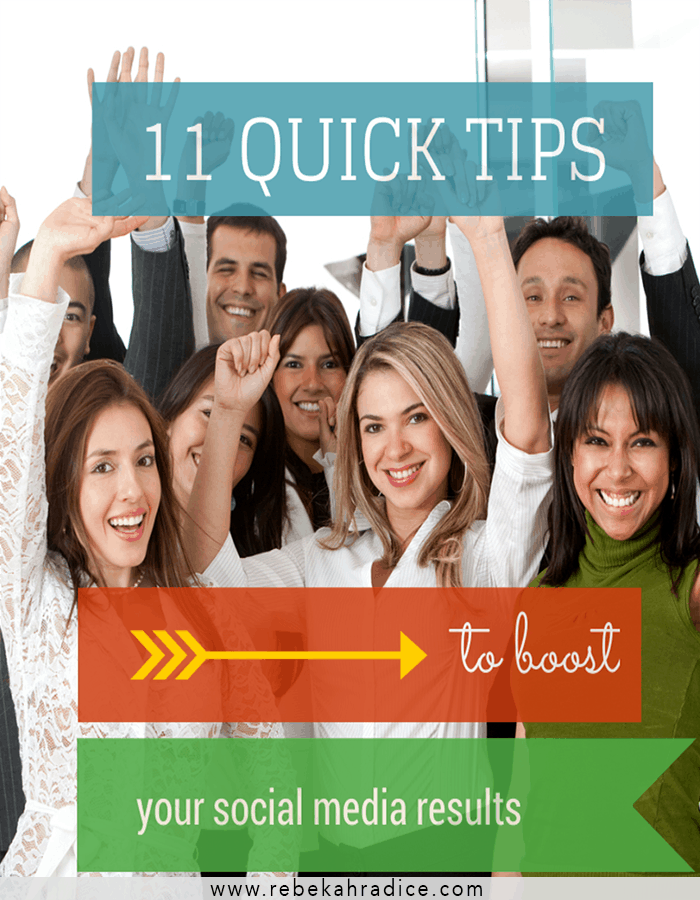 11 Quick Tips to Boost Social Media Results