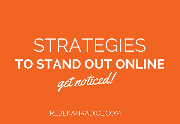10 Strategies to Help You Stand Out Online