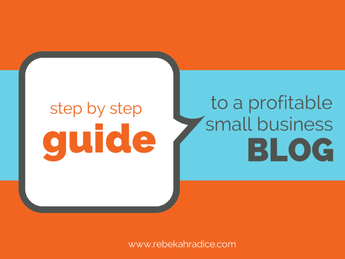 Step by Step Guide to a Profitable Small Business Blog