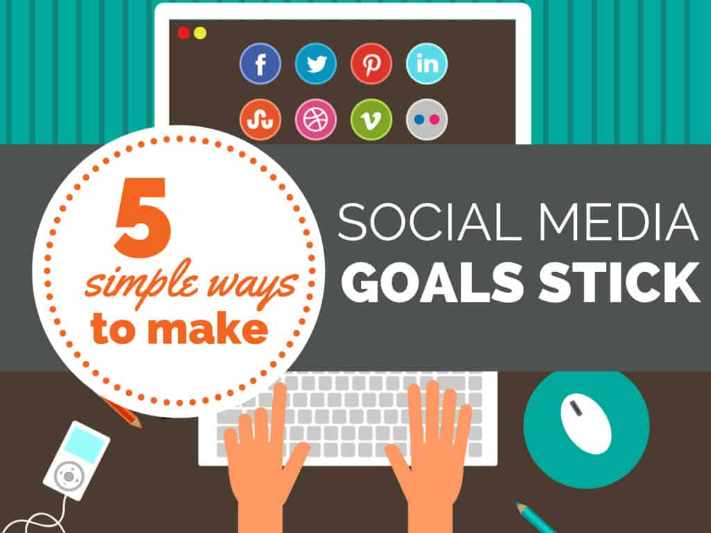make social media goals stick