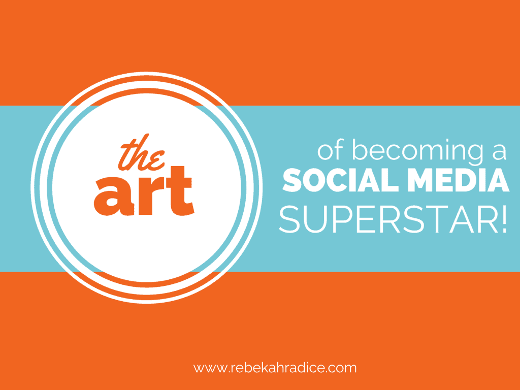 The Art of Becoming a Social Media Superstar