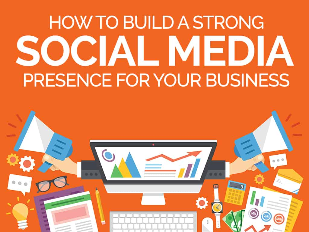 How to Build a Strong Social Media Presence