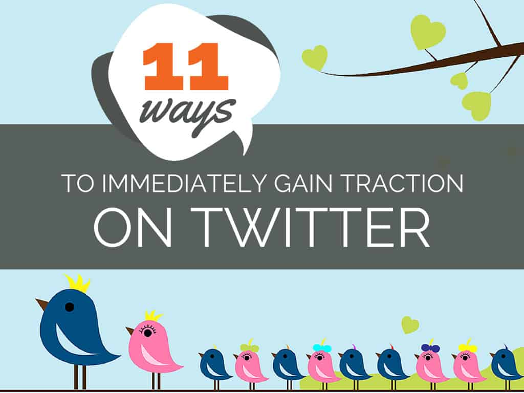 How to Immediately Gain Traction on Twitter (and Grow Your Business)