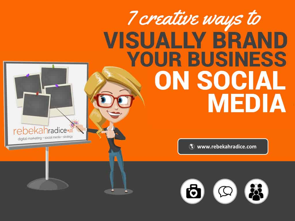 creative ways to visually brand your business on social media
