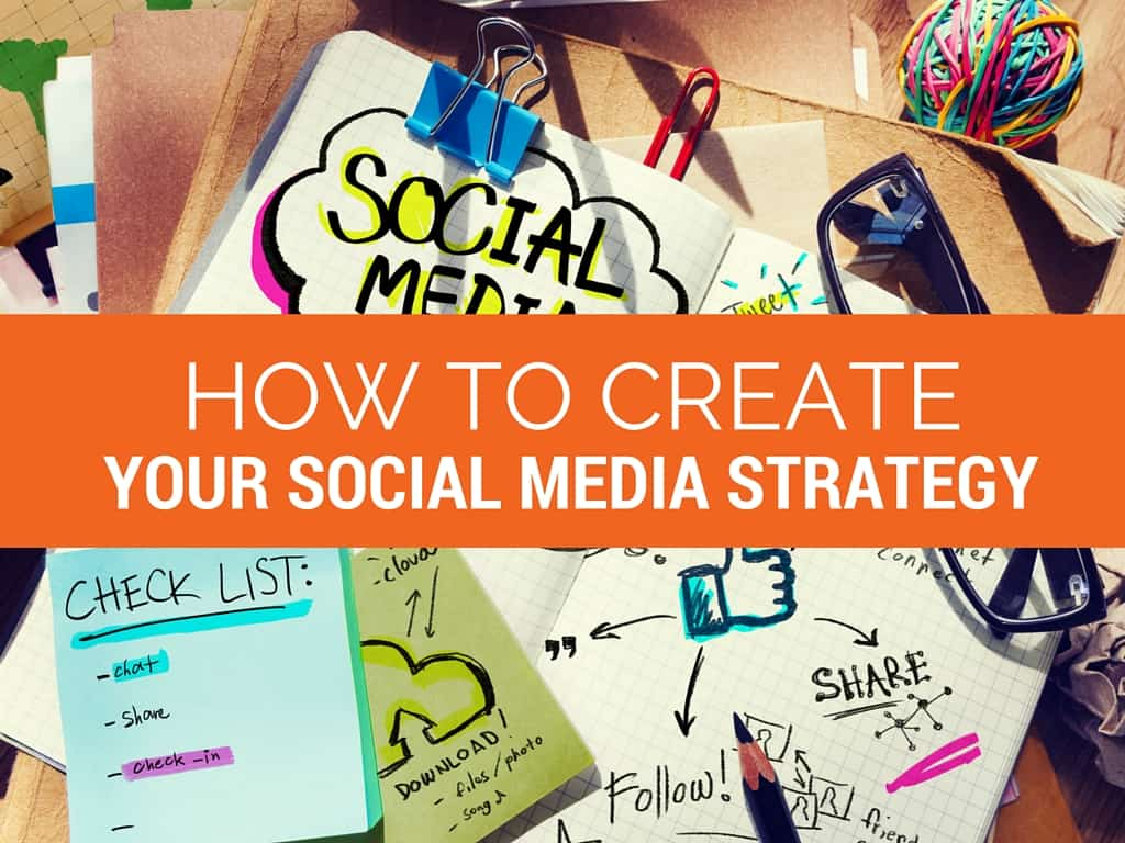 create your social media strategy