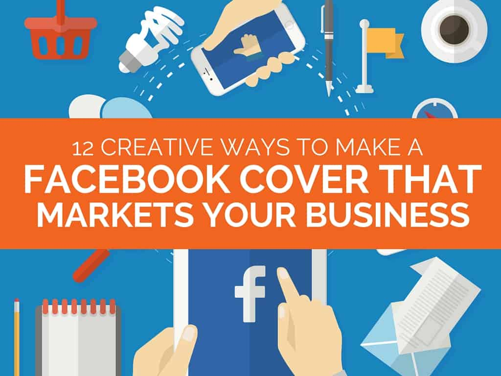 How to Make a Facebook Cover that Markets Your Business