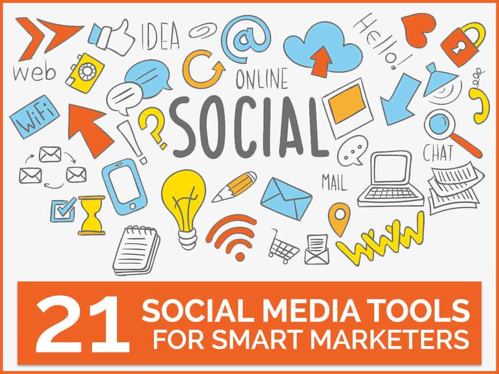 21 Social Media Tools for Smart Marketers