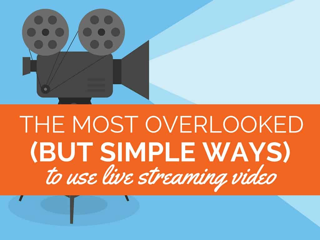 simple ways to use live streaming video