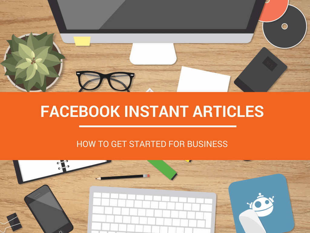 facebook instant articles how to get started