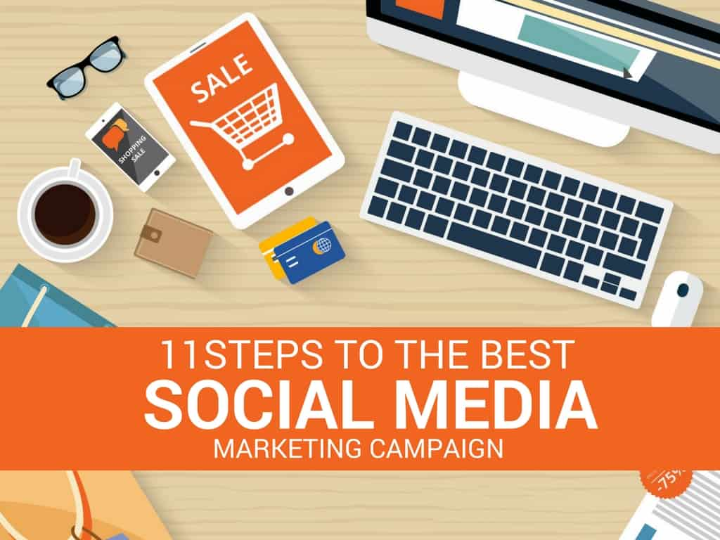 11 Steps to the Best Social Media Marketing Campaign