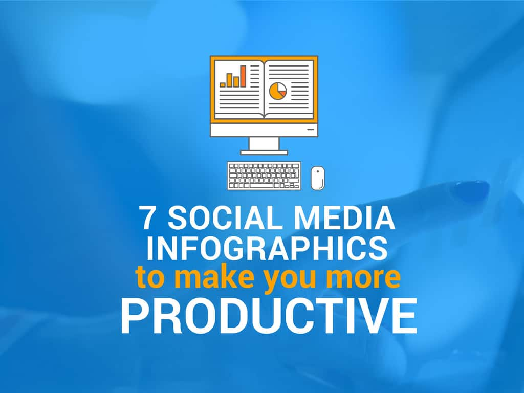 7-social-media-infographics-that-will-make-you-more-productive