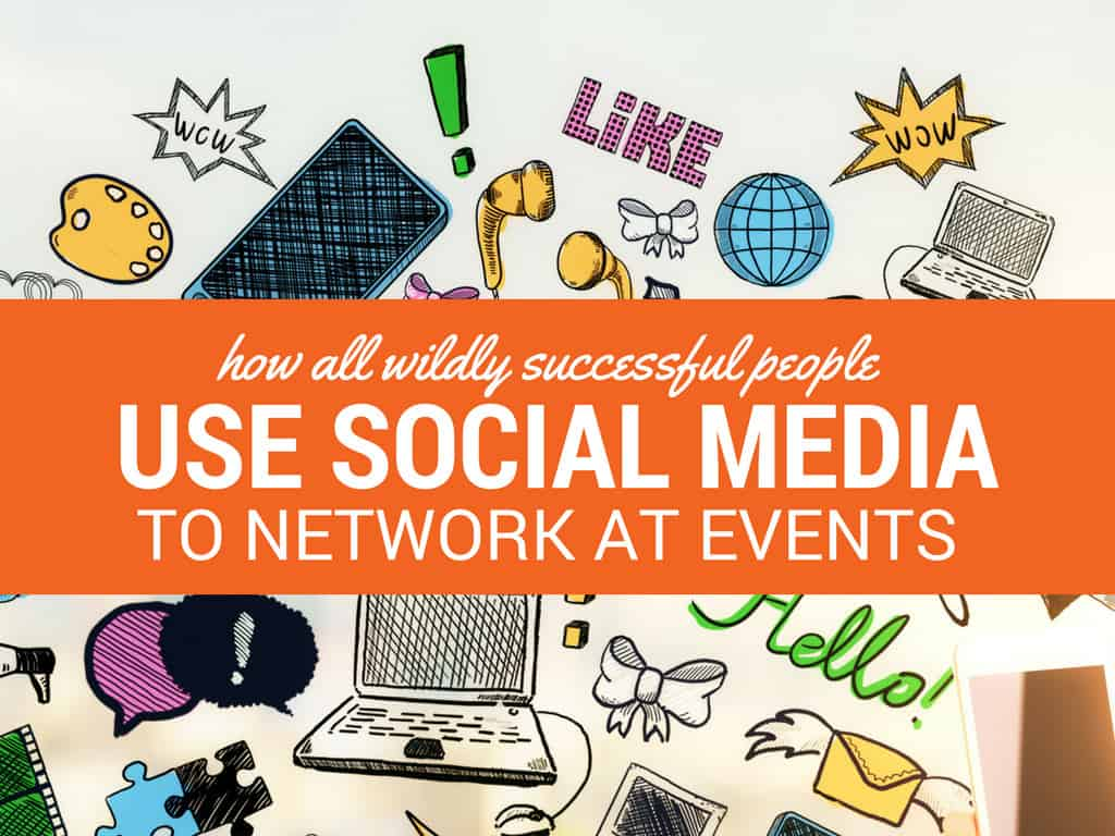 How ALL Wildly Successful People Use Social Media for Events