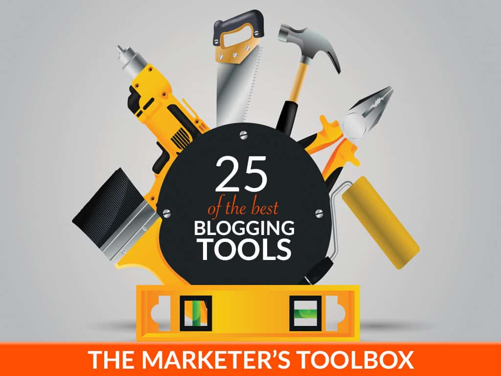 25 of the Best Blogging Tools to Make You a Better Blogger