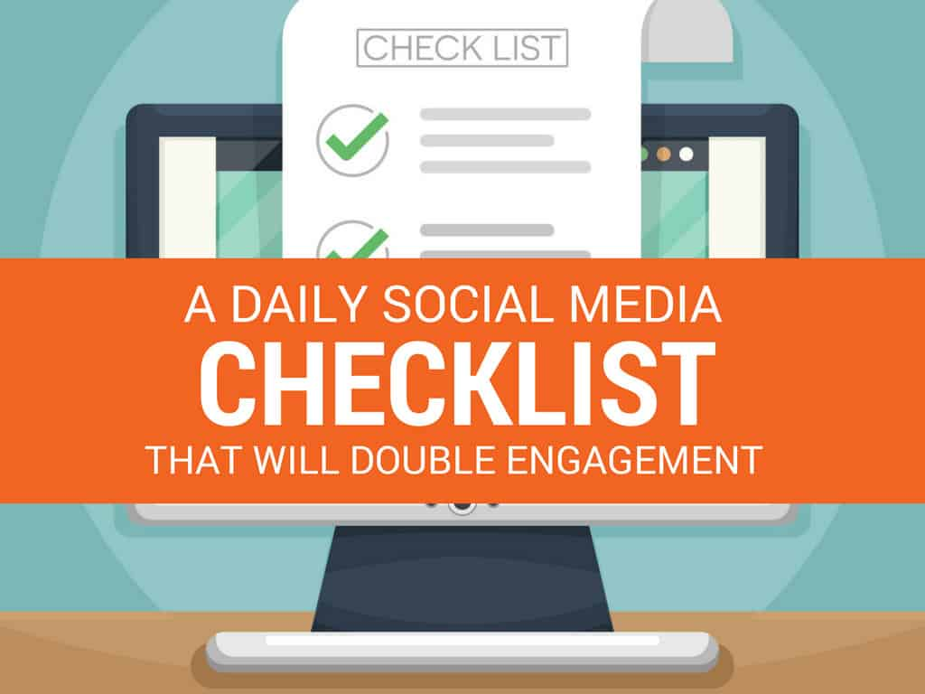 A Daily Social Media Checklist That Will Double Engagement