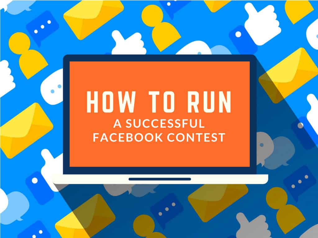 How to Run a Successful Facebook Contest for Your Business