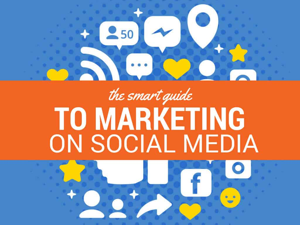 the-smart-guide-to-marketing-your-business-on-social-media