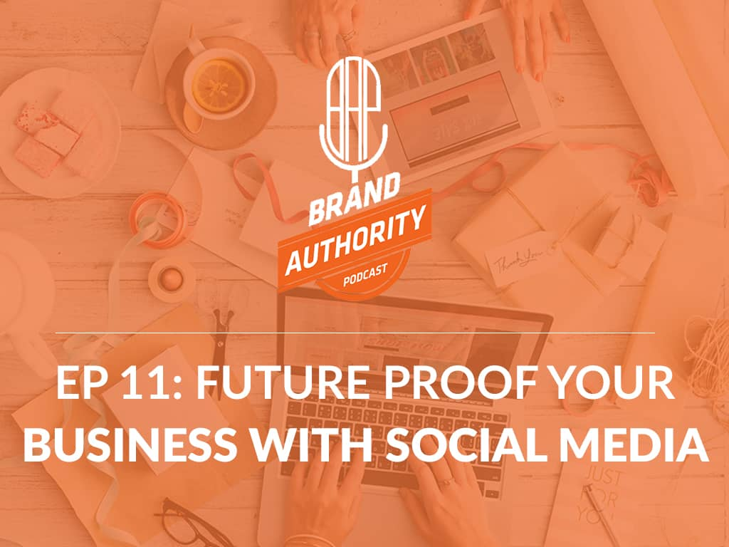 How to Use Social Media to Future-Proof Your Business