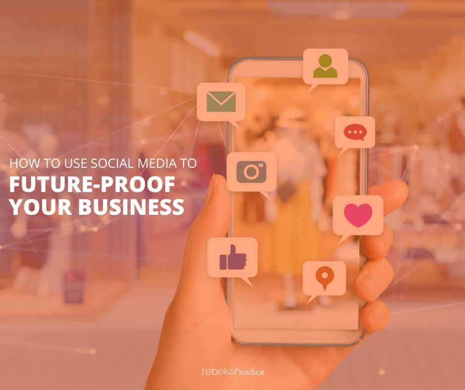 how-to-use-social-media-to-futureproof-your-business