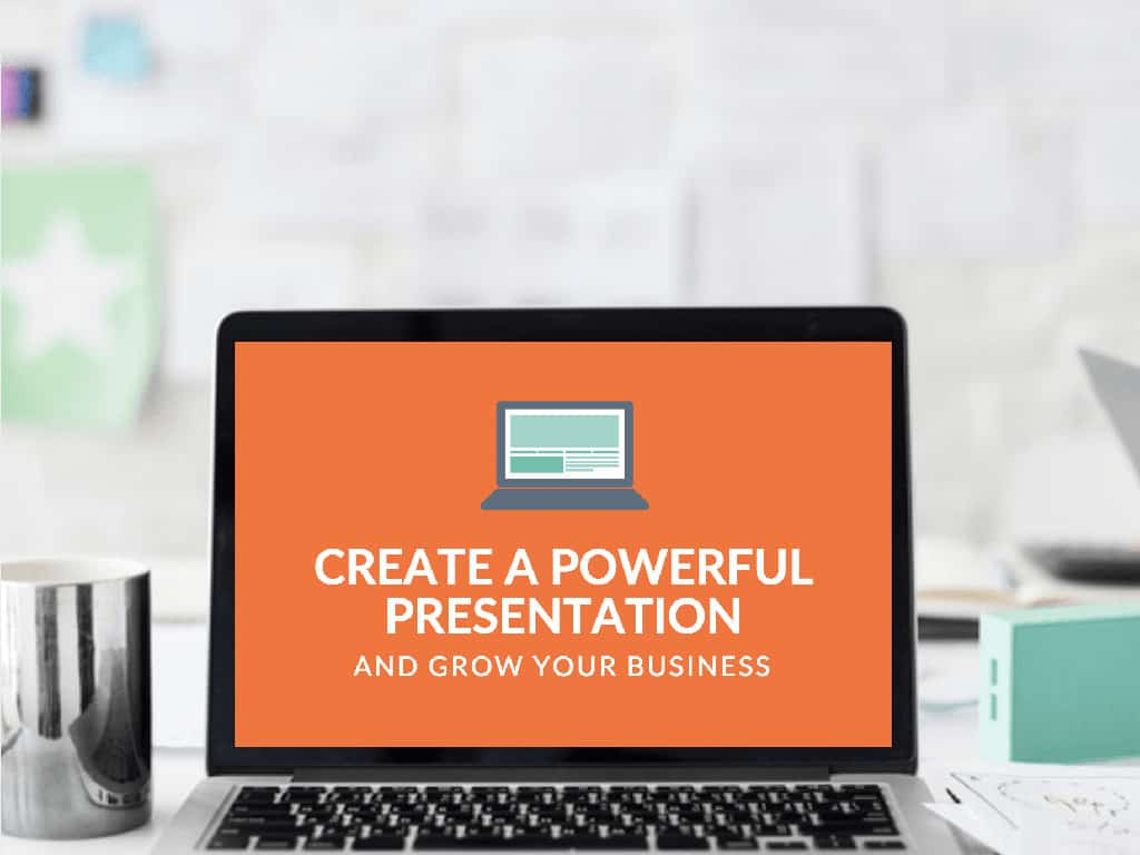 how-to-create-a-powerful-presentation-and-grow-your-business